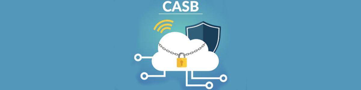 Afinal, o que é um CASB (Cloud Access Security Broker)?
