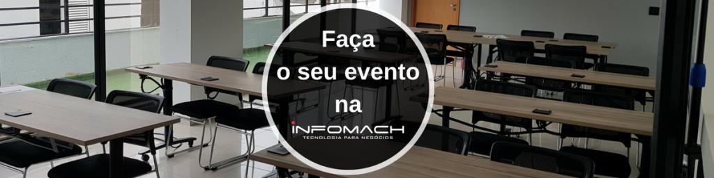 Faça o seu evento na Infomach!
