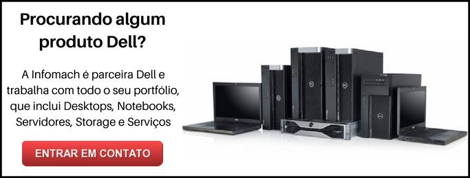 Linha de produtos Del (Desktops, Notebooks, Servidores, etc) - Infomach